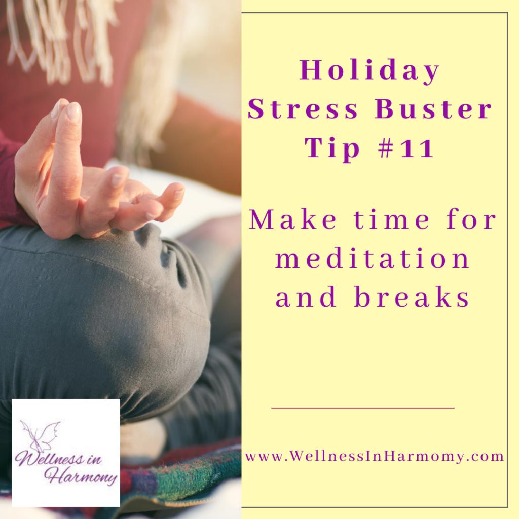 take breaks, breathe, and meditate